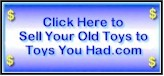 Click Here to Sell Your Toys!